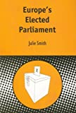 Europe's Elected Parliament, Smith, Julie, 1850759995