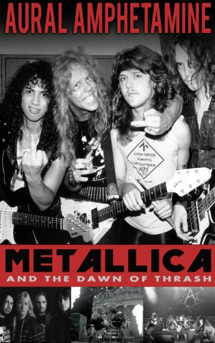 Price comparison product image Aural Amphetamine: Metallica and the Dawn Of Thrash
