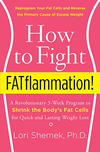 how to fight fatflammation a revolutionary 3 week program to