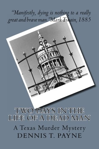 Two Days In The Life of a Dead Man: A Texas Murder Mystery pdf epub