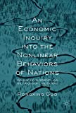 img - for An Economic Inquiry into the Nonlinear Behaviors of Nations: Dynamic Developments and the Origins of Civilizations book / textbook / text book