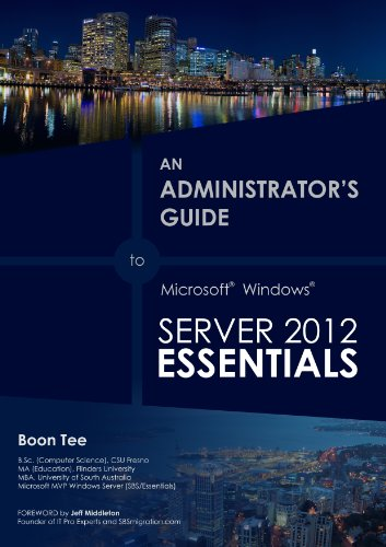 An Administrator's Guide to Windows Server 2012 Essentials (An Administrator's Guide to Windows Server 2012 Essentials) Pdf