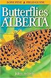 Butterflies of Alberta, John Harrison Acorn, 1551050285