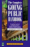 The Complete Going Public Handbook: Everything You Need to Know to Turn a Private Enterprise into a Publicly Traded Company