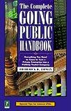 The Complete Going Public Handbook, Frederick D. Lipman, 0761524061