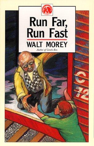 Run Far, Run Fast (Walt Morey Adventure Library) (Run Far Run Fast)