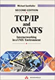 Tcp/ip And Onc / Nfs: Internetworking In A Unix Environment (Data Communications and Networks)