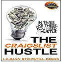 The Craigslist Hustle Audiobook by LaJuan Stoxstill-Diggs Narrated by Kevin Durham