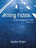 Writing Fiction: A Hands-on Guide for Teens, Heather Wright, 145022542X