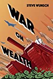 War On Wealth