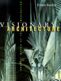 Visionary Architecture: Unbuilt Works of the Imagination