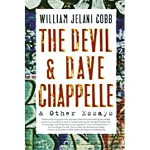 The Devil and Dave Chappelle: And Other Essays by Cobb, William Jelani(March 27, 2007) Paperback