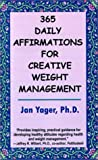 365 Daily Affirmations for Creative Weight Management, Jan Yager, 1889262579