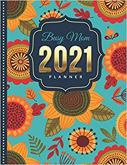 Amazon.com: Busy Mom 2021 Planner: Abstract Sunflower ...