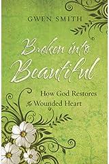 Broken into Beautiful Kindle Edition