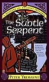 The Subtle Serpent, Peter Tremayne, 0451195582