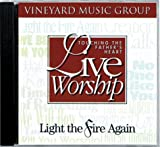 Touching the Father's Heart Live Worship; Light the Fire Again