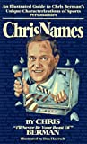 Chrisnames: An Illustrated Guide to Chris Berman's Unique Characterizations of Sports Personalities