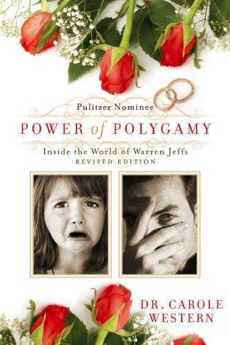 Power of Polygamy: a/k/a/ Inside the World of Warren Jeffs Revised Edition by [Western, Dr. Carole A.]