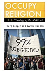 Occupy Religion: Theology of the Multitude (Religion in the Modern World)