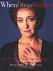 When Divas Confess: Master Opera Singers in Their Leading Roles