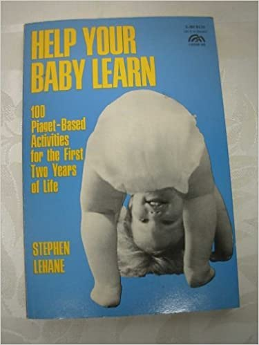 Book Help Your Baby Learn: 100 Piaget-based Activities by Lehane Stephen (1976-09-01)