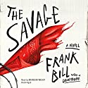 The Savage: A Novel Audiobook by Frank Bill Narrated by Bronson Pinchot