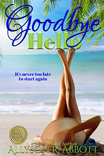 Book: Goodbye, Hello - A Silver Years Romance by Allyson R. Abbott