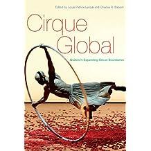 Cirque Global: Quebec's Expanding Circus Boundaries