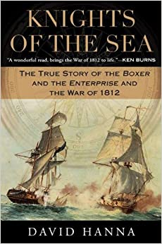 knights-of-the-sea-the-true-story-of-the-boxer-and-the-enterprise-and-the-war-of-1812