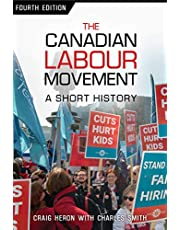 The Canadian Labour Movement: A Short History