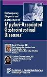 Contemporary Diagnosis and Management of H Pylori-Associated Gastrointestinal Diseases, Kathleen Graham-Lomax and David Y. Graham, 1931981493
