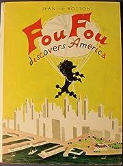Fou Fou discovers America por Jean de Botton