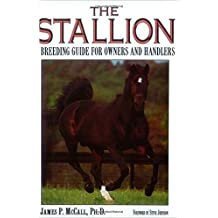 The Stallion: A Breeding Guide for Owners and Handlers