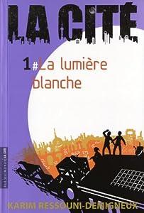 """Afficher """"La Cité n° 1<br /> La lumière blanche"""""""