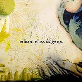 Edison Glass - A Burn Or A Shiver