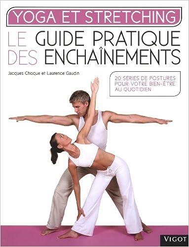 Yoga et stretching   Le guide pratique des enchaînements de Jacques Choque  (8 mars 2012 f8d433225a3