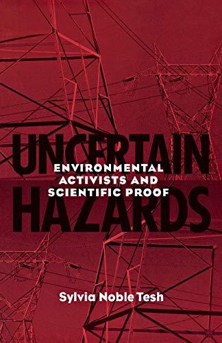 Uncertain Hazards: Environmental Activists and Scientific...