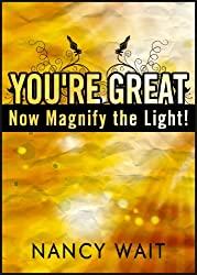 You're Great - Now Magnify the Light!