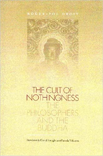 The Cult of Nothingness: The Philosophers and the Buddha