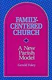 Family-Centered Church, Gerald Foley, 1556127677