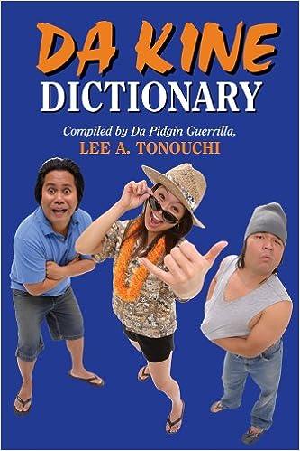 Da Kine Dictionary Da Hawaii Community Pidgin Dictionary Projeck