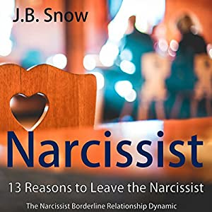 Narcissist: 13 Reasons to Leave the Narcissist Audiobook