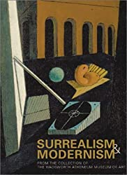 Surrealism and Modernism: From the Collection of the Wadsworth Atheneum Museum of Art