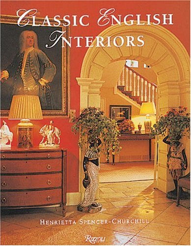 Classic English Interiors Henrietta Spencer Churchill 9780847815708 Amazon Books