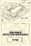 Seven Lessons on Architectural Morphogenesis, Peter Magyar, 1466983892