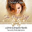 The Perfect Gift: A Pride & Prejudice Novella Audiobook by Christie Capps Narrated by Wendy Rich Stetson