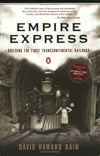 Empire Express: Building the First Transcontinental - Building Railroad Pacific Union