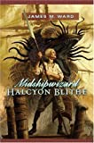 Midshipwizard Halcyon Blithe, James M. Ward, 0765312530