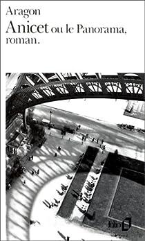 Anicet, ou le panorama, roman. par Aragon